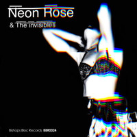 Neon Rose - Self Titled (feat. The Invisibles)