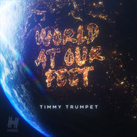 Timmy Trumpet - World at Our Feet