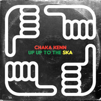 Chaka Kenn - Up Up To The Ska