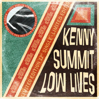 Kenny Summit - Low Lives