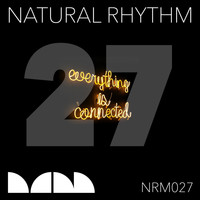 Natural Rhythm - Everything is Connected EP