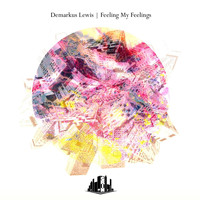 Demarkus Lewis - Feeling My Feelings