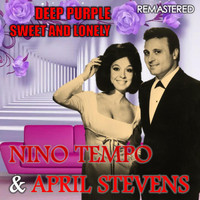 Nino Tempo & April Stevens - Deep Purple & Sweet and Lonely (Remastered)