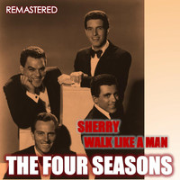 The Four Seasons - Sherry & Walk Like a Man (Remastered)