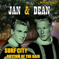 Jan & Dean - Surf City & Rhythm of the Rain (Remastered)