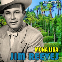 Jim Reeves - Mona Lisa (Remastered)