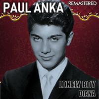 Paul Anka - Lonely Boy & Diana (Remastered)