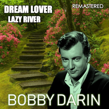Bobby Darin - Dream Lover & Lazy River (Remastered)