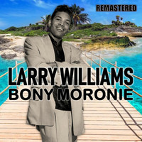 Larry Williams - Bony Moronie (Remastered)