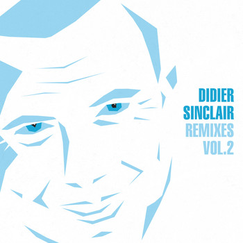 Didier Sinclair - Remixes, Vol. 2