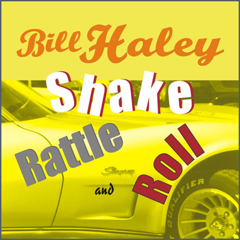 Bill Haley - Shake Rattle and Roll