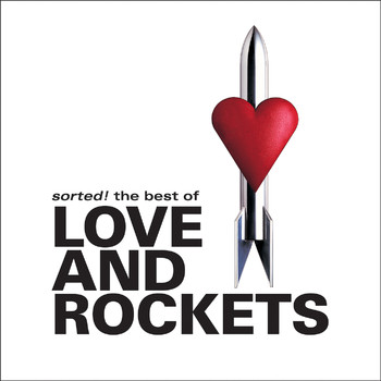 Love and Rockets - Sorted! The Best Of