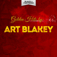 Art Blakey - Golden Hits By Art Blakey