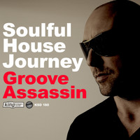 Groove Assassin - Soulful House Journey