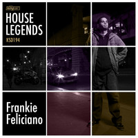 Frankie Feliciano - House Legends