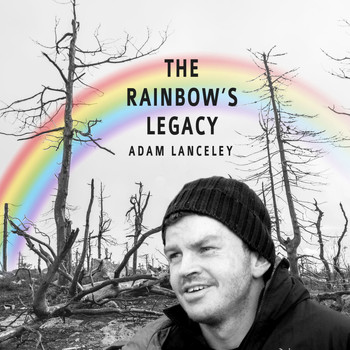 Adam Lanceley - The Rainbow's Legacy