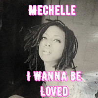 Michelle - I wanna be loved (my babys Gone)