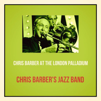 Chris Barber's Jazz Band - Chris Barber at the London Palladium