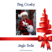 Bing Crosby - Jingle Bells (All Tracks Remastered)
