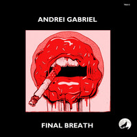 Andrei Gabriel - Final Breath