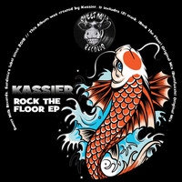 Kassier - Rock The Floor  EP