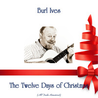 Burl Ives - The Twelve Days of Christmas (All Tracks Remastered)