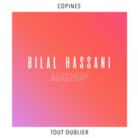 Bilal Hassani - Mashup (Copines x Tout oublier)