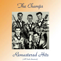 The Champs - Remastered Hits (All Tracks Remastered)