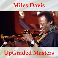Miles Davis - Miles Davis UpGraded Masters (All Tracks Remastered)