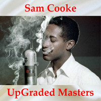 Sam Cooke - Sam Cooke UpGraded Masters (All Tracks Remastered)