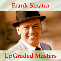 Frank Sinatra - Frank Sinatra UpGraded Masters (All Tracks Remastered)