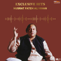 Nusrat Fateh Ali Khan - Exclusive Hits, Vol. 1