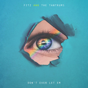 Fitz And The Tantrums - Don't Ever Let Em