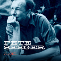Pete Seeger - Joe Hill (Outtake from Smithsonian Acetate 488)