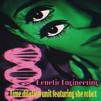Time Dilation Unit - Genetic Engineering