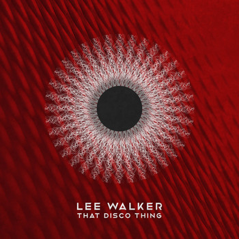 Lee Walker - That Disco Thing
