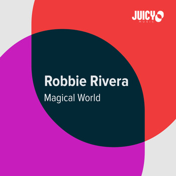 Robbie Rivera - Magical World