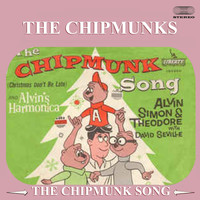 The Chipmunks - The Chipmunk Song (Christmas Don't Be Late)