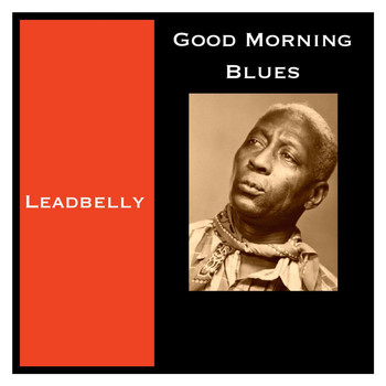 Leadbelly - Good Morning Blues