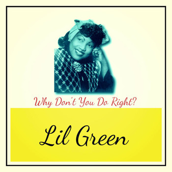 Lil Green - Why Don't You Do Right?