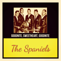 The Spaniels - Goodnite, Sweetheart, Goodnite