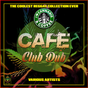 Various Artists - Café Club Dub - The Coolest Reggae Collection Ever
