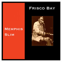 Memphis Slim - Frisco Bay