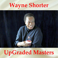 Wayne Shorter - Wayne Shorter UpGraded Masters (Remastered 2018)