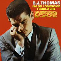 B.J. THOMAS - I'm So Lonesome I Could Cry