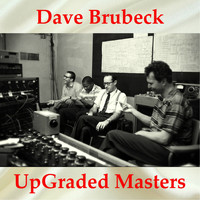 Dave Brubeck - Dave Brubeck UpGraded Masters (All Tracks Remastered)