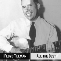 Floyd Tillman - All the Best