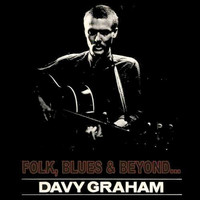 Davy Graham - Folk, Blues & Beyond