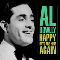 Al Bowlly - Happy Days Are Here Again