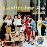 Billy May - The Girls and Boys on Broadway
